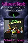 Hollyweird Needs: when monsters fell from a hole the sky
