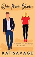 One More Chance (A Chance at Love #2)