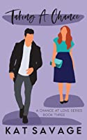 Taking A Chance (A Chance At Love, #3)