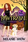 Pawtrayal (The Spellwood Witches, #5)