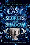 Cast in Secrets and Shadows (Loresmith, #2)