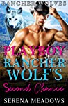 Playboy Rancher Wolf's Second Chance: (Rancher Wolves)