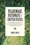 Pilgrimage Pathways for the United States by James E.  Mills