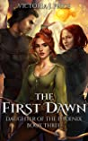 The First Dawn (Daughter of the Phoenix, #3)