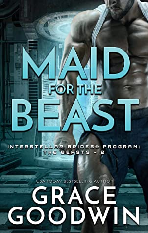 Maid for the Beast (Interstellar Brides® Program: The Beasts, #2)