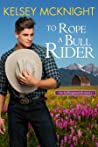 To Rope a Bull Rider (The Hollingsworth Sisters, #2)