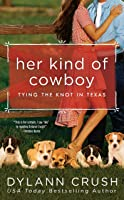 Her Kind of Cowboy (Tying the Knot in Texas Book 2)
