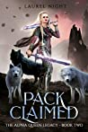 Pack Claimed (The Alpha Queen Legacy #2)