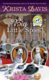 Big Little Spies (Paws and Claws Mystery, #7)