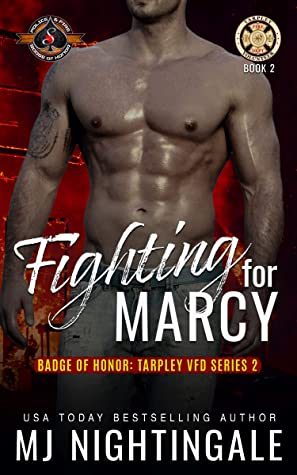 Fighting for Marcy (Police and Fire by M.J. Nightingale