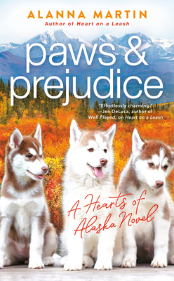 Paws and Prejudice (Hearts of Alaska #2)