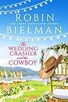 The Wedding Crasher and the Cowboy by Robin Bielman