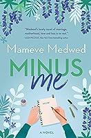 Minus Me: A Novel