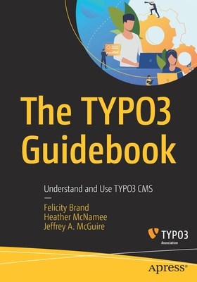 The Typo3 Guidebook: Understand and Use Typo3 CMS