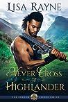 Never Cross a Highlander by Lisa Rayne