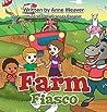 Farm Fiasco by Anne   Weaver