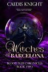 Witches of Barcelona (Blood Web Chronicles, #2)
