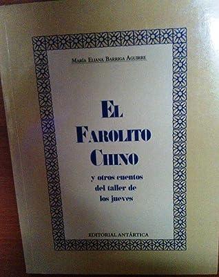 El Farolito Chino y otros cuentos del taller del jueves