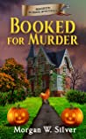 Booked for Murder (Maggie's Murder Mysteries, #3)