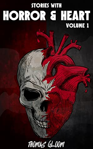 Stories With Horror & Heart (Volume 1)