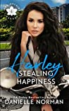 Harley, Stealing Happiness (Iron Orchids #12)