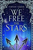 We Free the Stars (Sands of Arawiya Book 2)