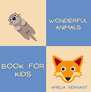 Wonderful Animals - Book for Kids: Teach Your Kid The Names of Animals, Minimalistic and Very Simple Pictures, Big Letters, Educational Book, Perfect Gift, ... for Birthday (Creative & Stylish Gifts)