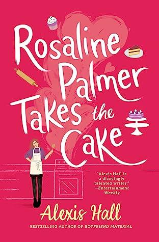 Rosaline Palmer Takes the Cake (Winner Bakes All, #1)