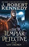The Templar Detective and the Lost Children (The Templar Detective Thrillers Book 7)