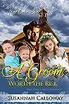 A Groom Worth the Risk (Mail Order Brides of Nebraska)