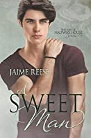 A Sweet Man (The Men of Halfway House)