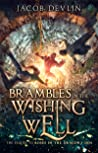 Brambles in the Wishing Well
