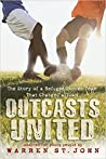 Outcasts United: The Story of a Refugee Soccer Team That Changed a Town Adapted for Young People