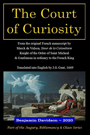 The Court of Curiosity: Wherein, By the ALGEBRA and LOT, The most Intricate Questions are Resolved, and NOCTURNAL DREAMS AND VISIONS explained, ... is also added, a Treatise of PHYSIOGNOMY
