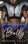 The Better Bully