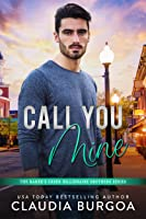 Call You Mine (The Baker's Creek Billionaire Brothers #4)