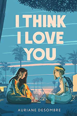 Book cover for I Think I Love You