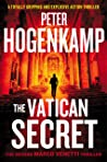 The Vatican Secret: A totally gripping and explosive action thriller (A Marco Venetti Thriller Book 2)