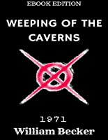 Weeping of the Caverns