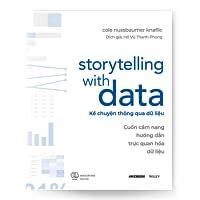 Storytelling With Data - Kể chuyện thông qua dữ liệu