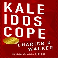 Kaleidoscope (The Vision Chronicles, Book 1)