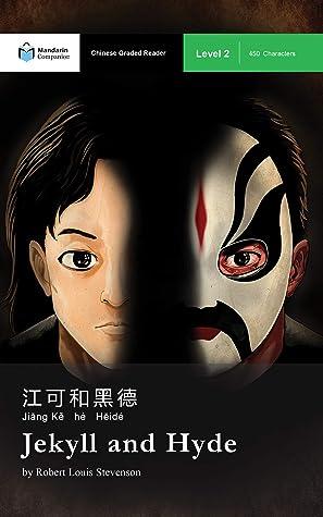 Jekyll and Hyde: Mandarin Companion Graded Readers Level 2