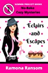 Eclairs and Escapes (No-Bake Cozy Mysteries, #1)