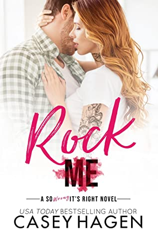 Rock Me (So Wrong It's Right #3)