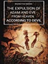The Expulsion of Adam and Eve from Heaven According to Devil
