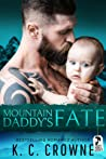 Mountain Daddy's Fate: A Mountain Man's Baby, Second Chance Romance (Mountain Men of Liberty)