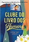 Clube do livro dos homens by Lyssa Kay Adams