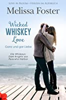 Wicked Whiskey Love – Ganz und gar Liebe (Die Whiskeys: Dark Knights aus Peaceful Harbor)