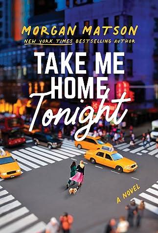 Take Me Home Tonight by Morgan Matson