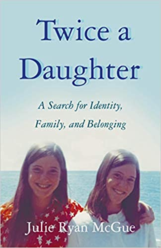 Twice a Daughter, A Search for Identity, Family, and Belonging